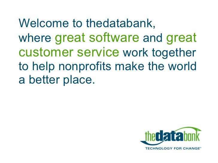 Welcome to thedatabank, where great software and great customer service  work together to help nonprofits make the worl...