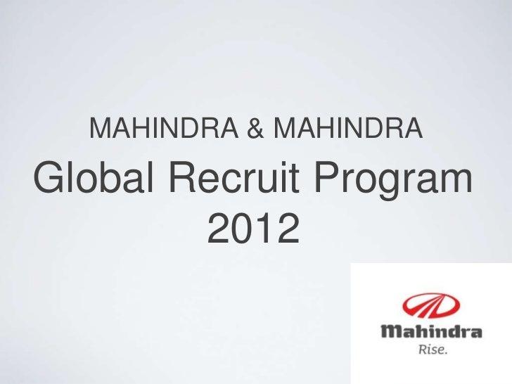 MAHINDRA & MAHINDRA<br />Global Recruit Program<br />2012<br />