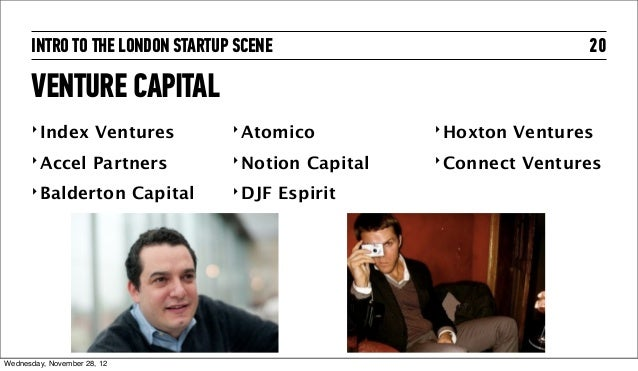 INTRO TO THE LONDON STARTUP SCENE                                       20      VENTURE CAPITAL      ‣ Index         Ventu...