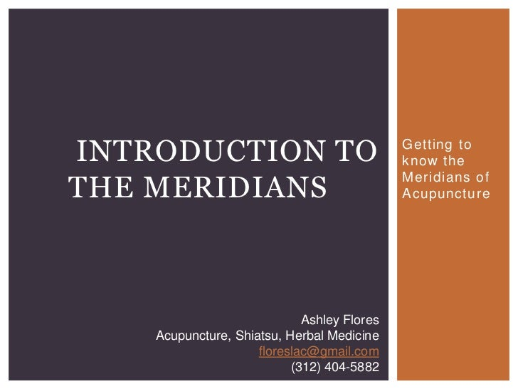 INTRODUCTION TO                              Getting to                                             know theTHE MERIDIANS ...