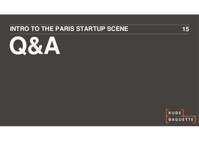 INTRO TO THE PARIS STARTUP SCENE   15Q&A