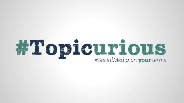 www.get-topicurious.com @topicurious # of Tweets per day 500,000,000