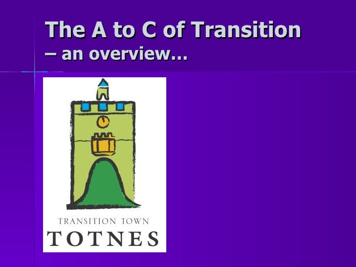 The A to C of Transition   – an overview…