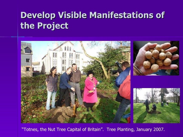 """Develop Visible Manifestations of the Project """" Totnes, the Nut Tree Capital of Britain"""".  Tree Planting, January 2007."""