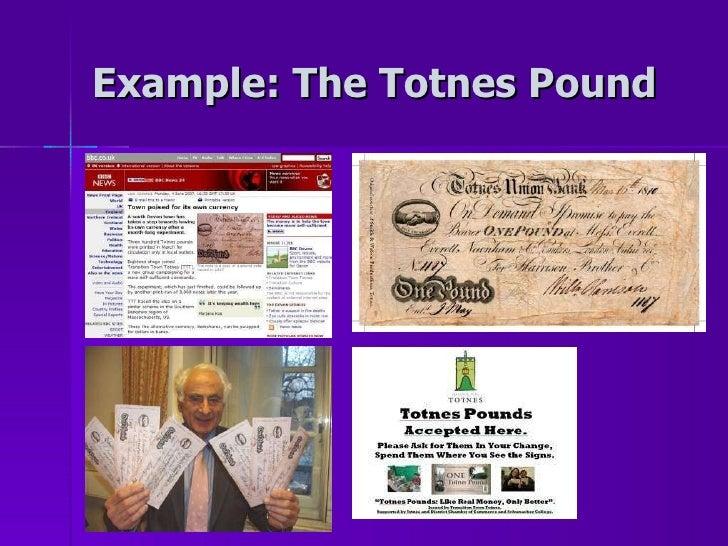 Example: The Totnes Pound