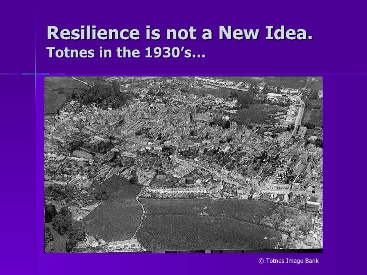 Resilience is not a New Idea. Totnes in the 1930's… © Totnes Image Bank