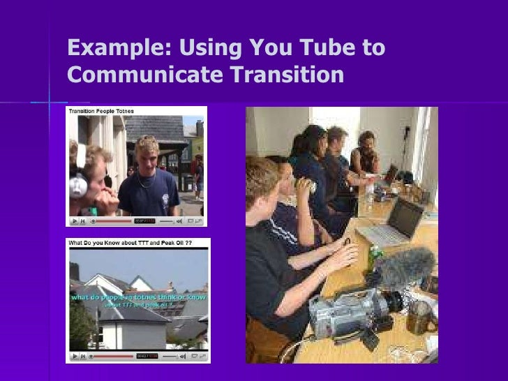 Example: Using You Tube to Communicate Transition