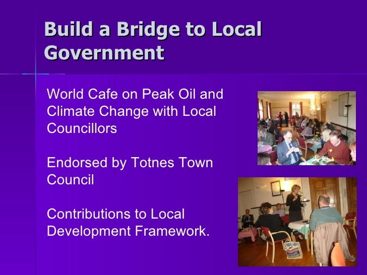 Build a Bridge to Local Government World Cafe on Peak Oil and Climate Change with Local Councillors Endorsed by Totnes Tow...