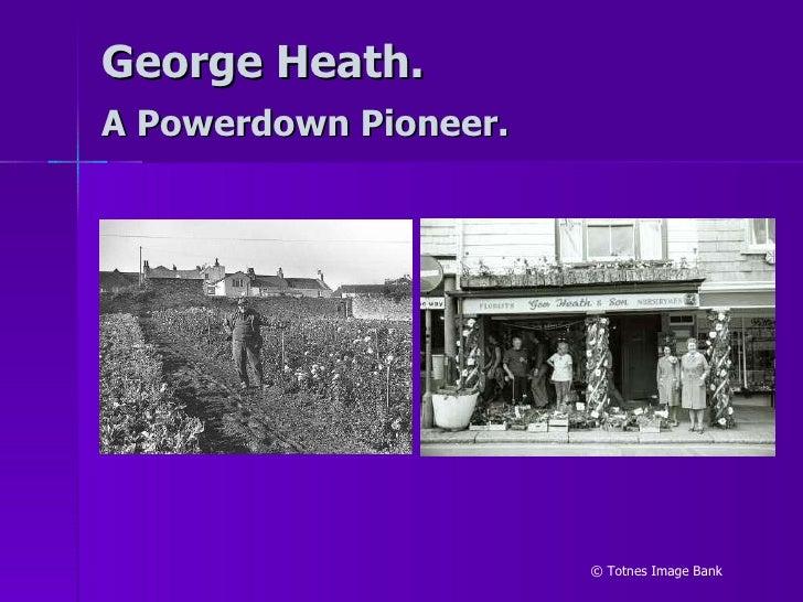George Heath. A Powerdown Pioneer.   © Totnes Image Bank