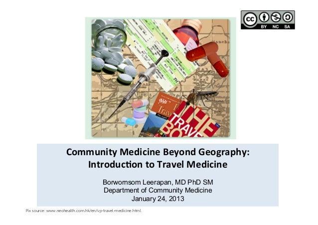 Community Medicine Beyond Geography:                        Introduc7on to Travel Medicine                ...