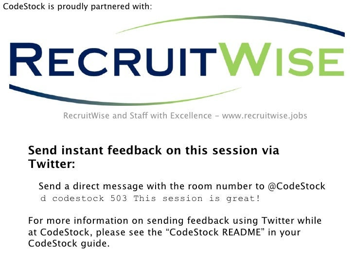CodeStock is proudly partnered with:                   RecruitWise and Staff with Excellence - www.recruitwise.jobs       ...