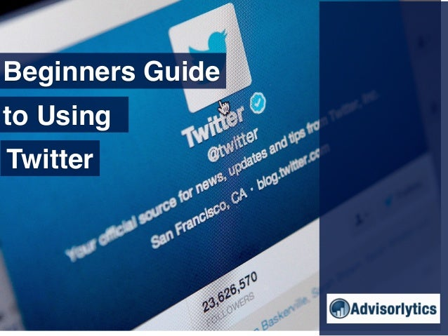 Beginners Guide to Using Twitter