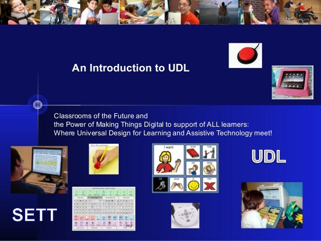 Classrooms of the Future and the Power of Making Things Digital to support of ALL learners: Where Universal Design for Lea...