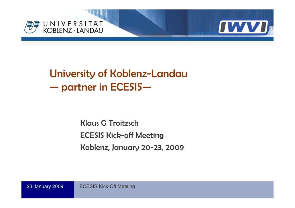 Informatik              University of Koblenz-Landau          — partner in ECESIS—                     Klaus G Troitzsch  ...