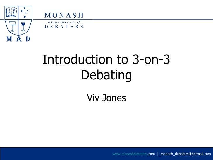 Introduction to 3-on-3 Debating Viv Jones