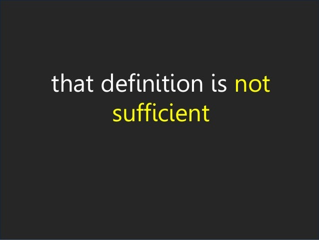 that definition is not sufficient