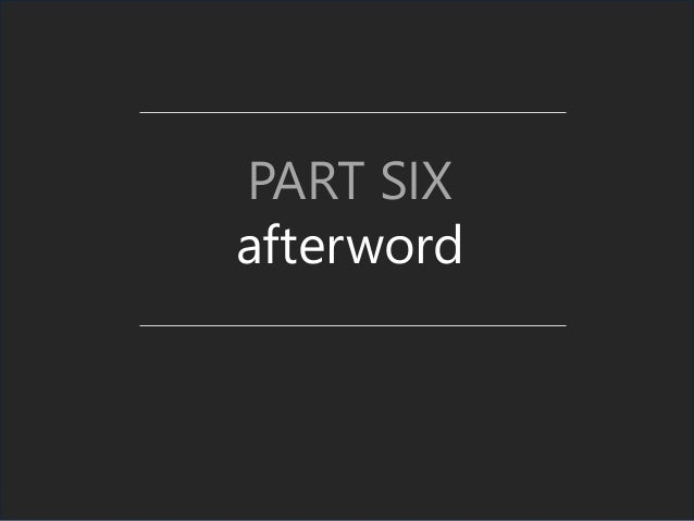 PART SIX afterword
