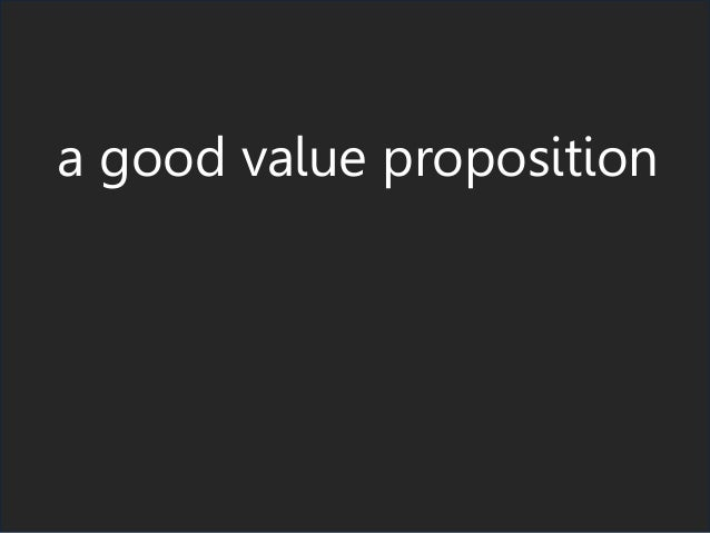 a good value proposition