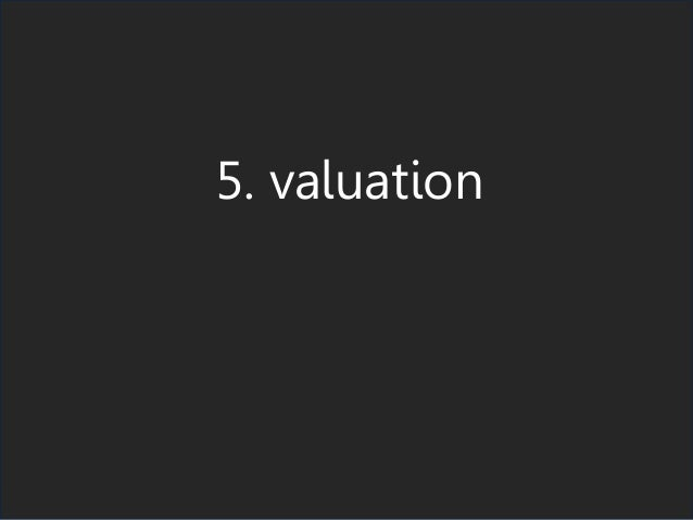 5. valuation