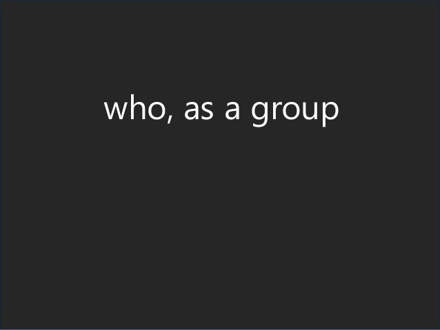 who, as a group