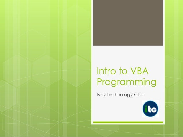 Intro to VBA Programming Ivey Technology Club