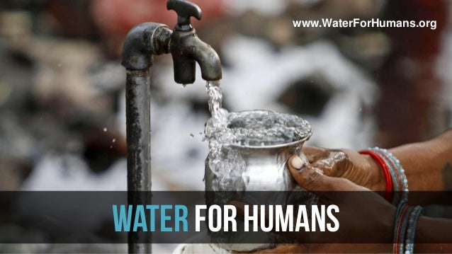 www.WaterForHumans.org  WATER FOR HUMANS