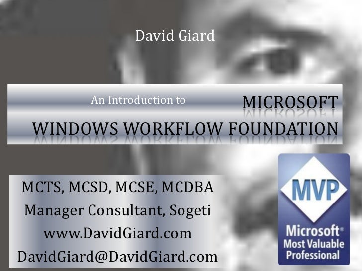 David Giard<br />Microsoft <br />Windows Workflow Foundation<br />An Introduction to<br />MCTS, MCSD, MCSE, MCDBA<br />Man...