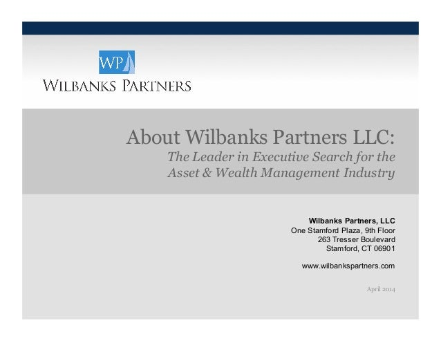 Wilbanks Partners, LLC One Stamford Plaza, 9th Floor 263 Tresser Boulevard Stamford, CT 06901 www.wilbankspartners.com Apr...