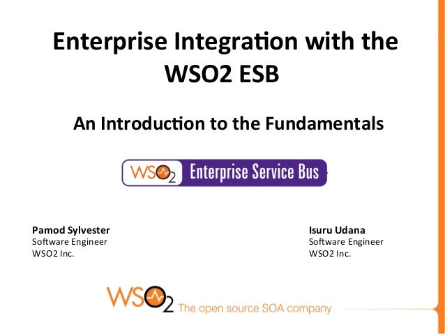 Isuru Udana So#ware Engineer WSO2 Inc.  Enterprise Integra0on with the WSO2 ESB    An In...