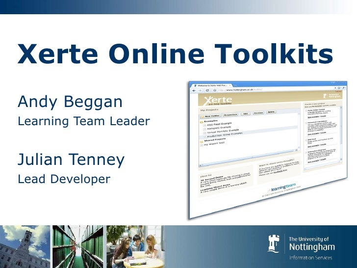 Xerte Online Toolkits Andy Beggan Learning Team Leader Julian Tenney Lead Developer