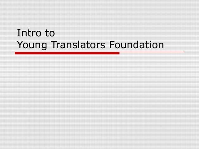 Intro toYoung Translators Foundation
