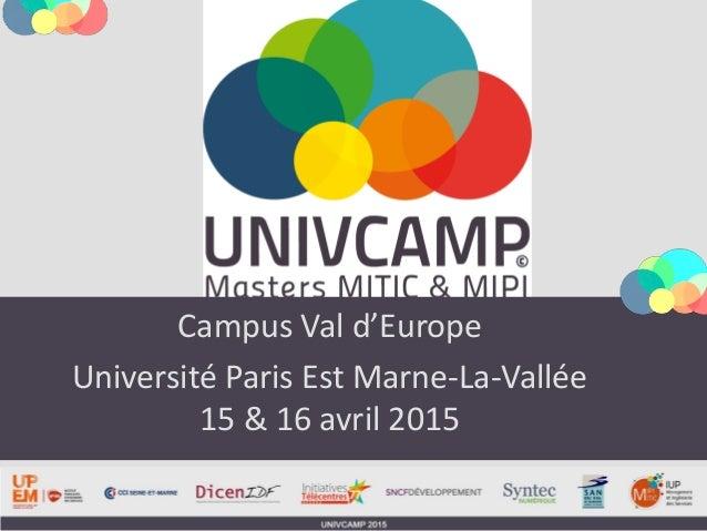 Campus Val d'Europe Université Paris Est Marne-La-Vallée 15 & 16 avril 2015