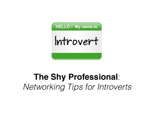 The Shy Professional: Networking Tips for Introverts