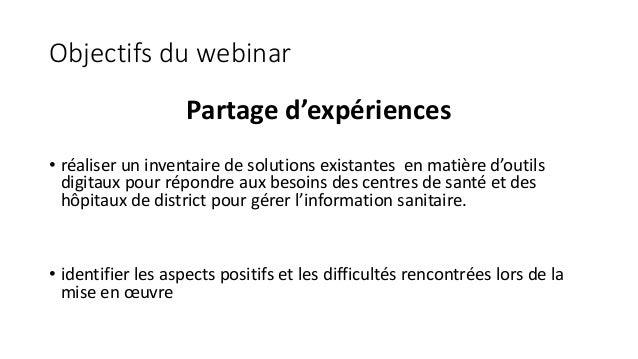 Objectifs du webinar Partage d'expériences • réaliser un inventaire de solutions existantes en matière d'outils digitaux p...