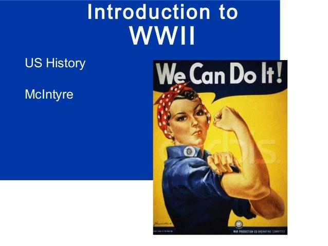 Introduction toWWIIUS HistoryMcIntyre