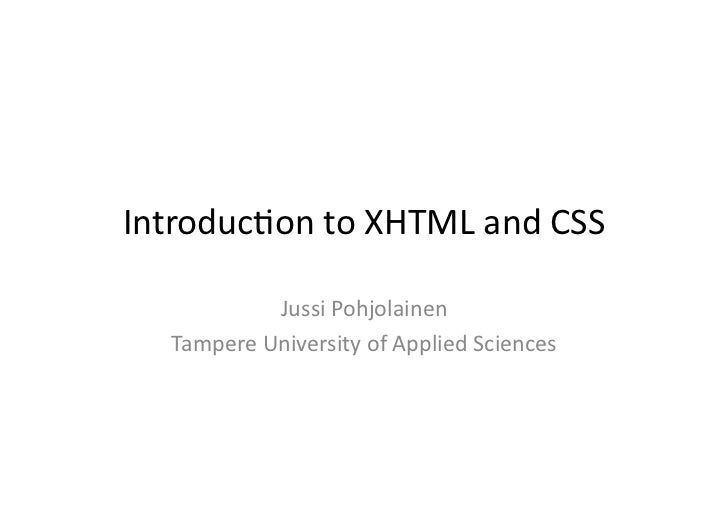 Introduc)on	   to	   XHTML	   and	   CSS	                     Jussi	   Pohjolainen	        Tampere	   University	   of	   ...