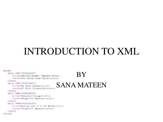 INTRODUCTION TO XML BY SANA MATEEN