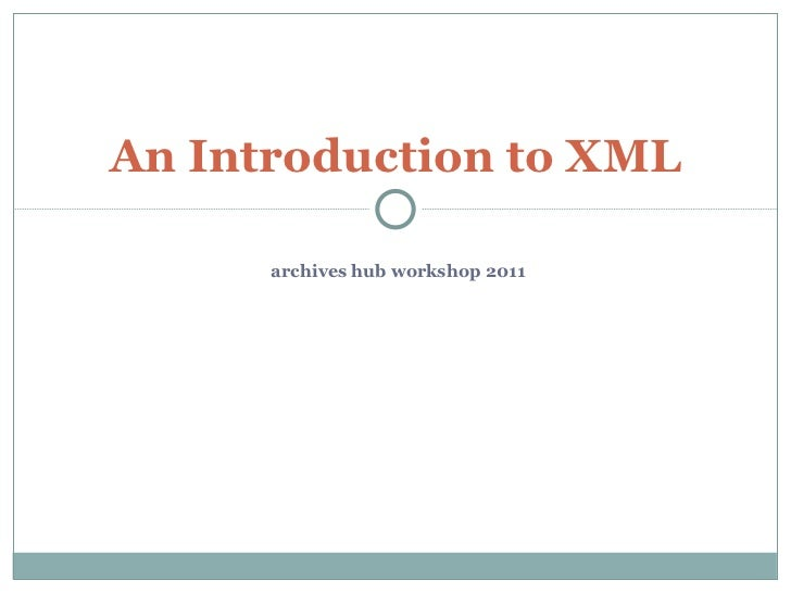 archives hub workshop 2011 An Introduction to XML