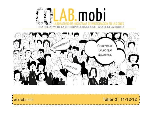 #colabmobi   Taller 2 | 11/12/12
