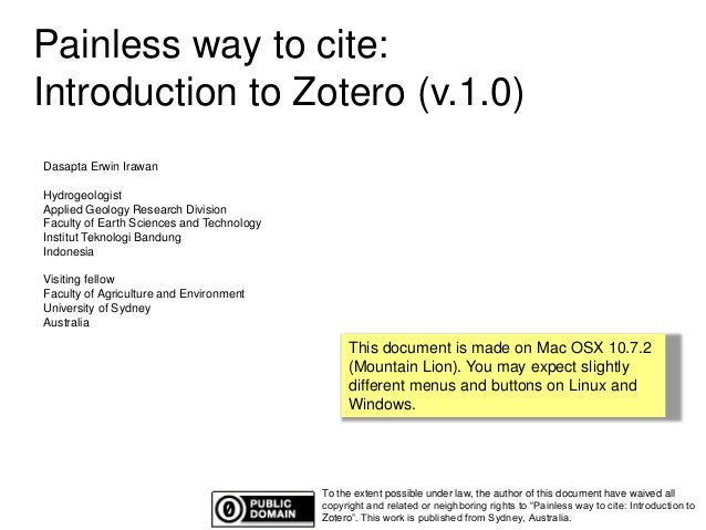 Painless way to cite:  Introduction to Zotero (v.1.0)  To the extent possible under law, the author of this document have ...