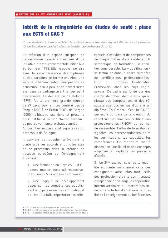 16 | SNIFMK | L'Institulien - N°05 Juin 2014 RETOUR SUR LA 5ÈME JOURNÉE DES IFMK (MARSEILLE) Intérêt de la réingéniérie de...