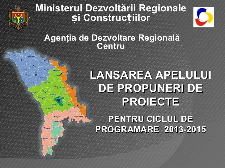 Ministerul Dezvoltării Regionale       și Construcțiilor Agenţia de Dezvoltare Regională             Centru           LANS...