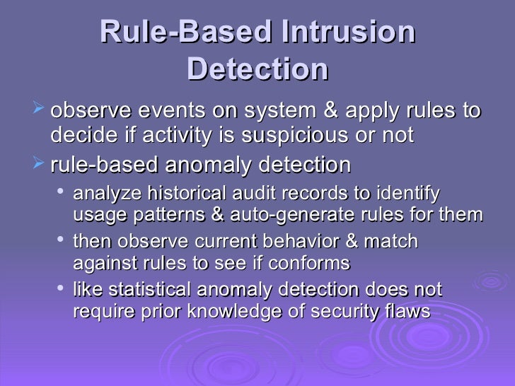 Rule-Based Intrusion Detection <ul><li>observe events on system & apply rules to decide if activity is suspicious or not <...