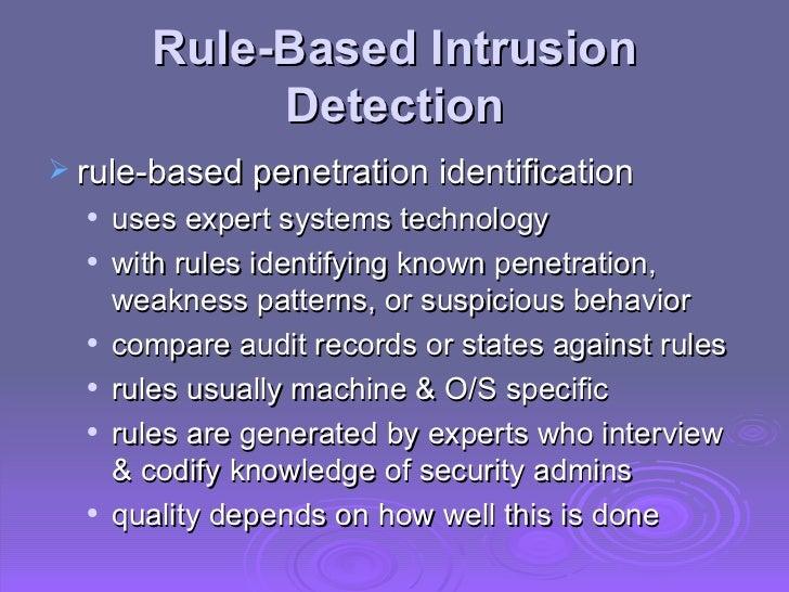 Rule-Based Intrusion Detection <ul><li>rule-based penetration identification </li></ul><ul><ul><li>uses expert systems tec...