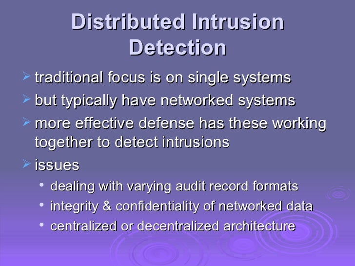 Distributed Intrusion Detection <ul><li>traditional focus is on single systems </li></ul><ul><li>but typically have networ...