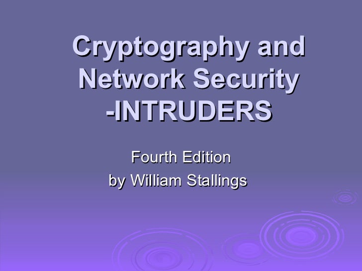 Cryptography and Network Security -INTRUDERS Fourth Edition by William Stallings
