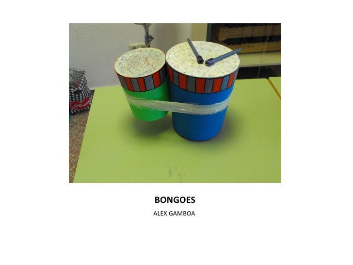 BONGOES <ul><li>ALEX GAMBOA  </li></ul>