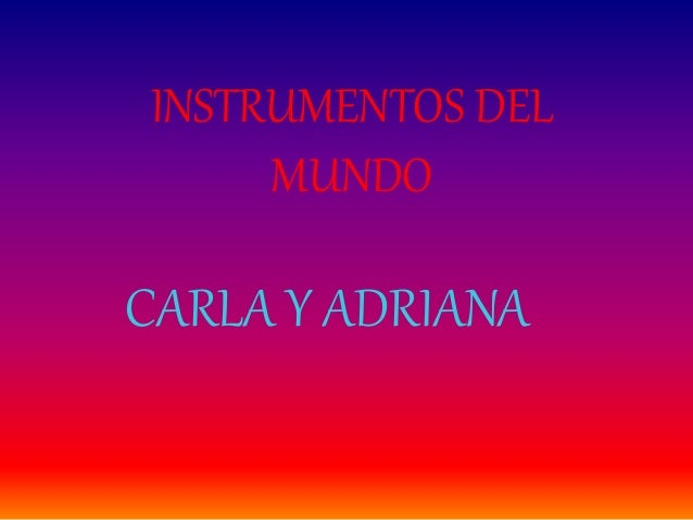 INSTRUMENTOS DEL MUNDO CARLA Y ADRIANA