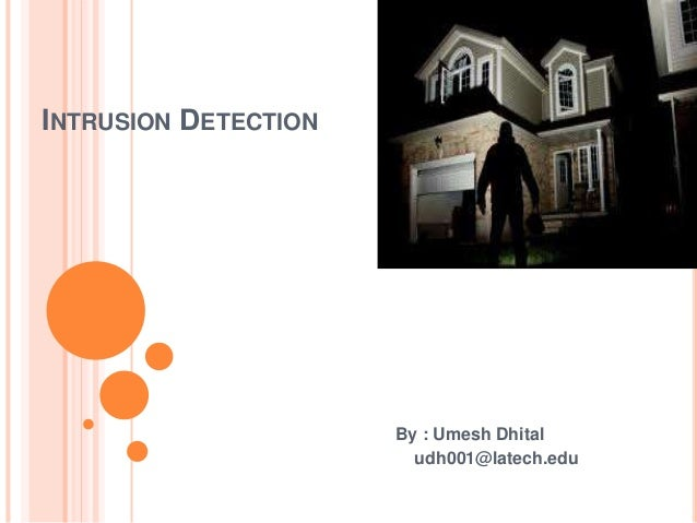 INTRUSION DETECTION By : Umesh Dhital udh001@latech.edu