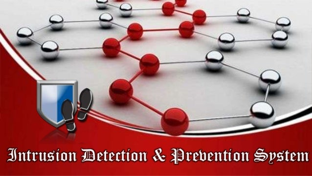 Intrusion Detection & Prevention System
